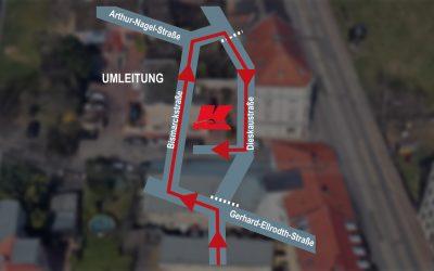 Achtung! Umleitung wegen Bauarbeiten Dieskau-/Anton-Zickmantel-Straße